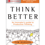 Curiosity Kills The Can't, guest post by Tim Hurson, Author of Think Better
